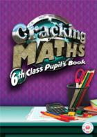 Cracking Maths 6th Class Pupils Book