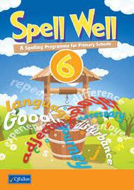 SPELL WELL 6 - 6TH CLASS CJFallon