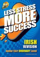 Less Stress More Success Junior Cert Irish Ordinary Level
