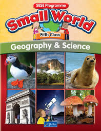 Small World Geography and Science 5th Class Textbook