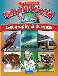 Small World Geography and Science 6th Class Textbook
