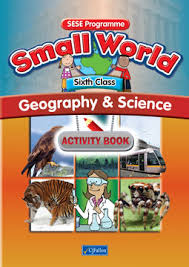 Small World Geography and Science 6th Class Activity Book