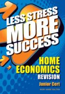 Less Stress More Success Junior Cert Home Economics