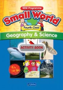 Small World Geography and Science 4th Class Activity Book