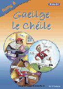 Gaeilge Le Cheile Rang 6 Prim-Ed