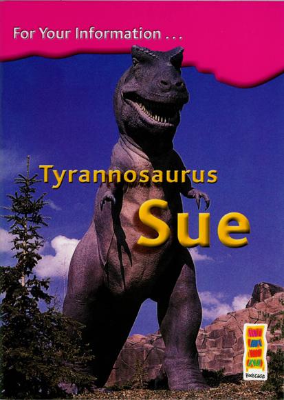Tyrannosaurus Sue 4th Class Information Book