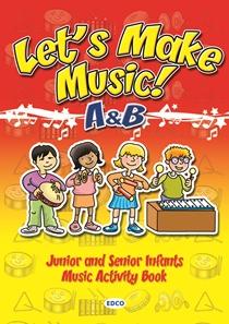 LET'S MAKE MUSIC A & B Edco