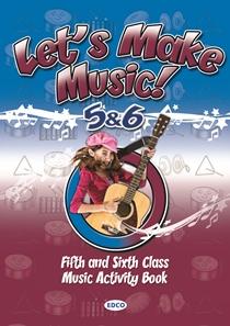 LET'S MAKE MUSIC 5 & 6 Edco