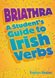 Briathra Student Guide to Irish Verbs