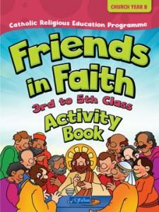FRIENDS IN FAITH ACTIVITY BOOK - 3RD TO 5TH CLASS (CHURCH YEAR B)