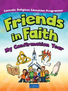 FRIENDS IN FAITH - MY CONFIRMATION YEAR