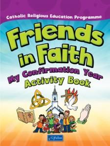 FRIENDS IN FAITH - MY CONFIRMATION YEAR ACTIVITY BOOK