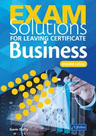 Business Exam Solutions - Higher Level Leaving Cert