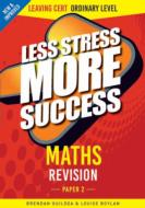 Less Stress Leaving Cert Project Maths Ordinary Level - Paper 2
