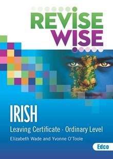 Revise Wise Leaving Cert Irish Ordinary Level