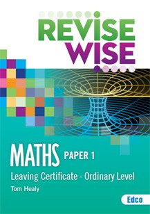 Revise Wise Leaving Cert Maths Ordinary Level - Paper 1