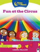 Over the Moon - Fun at the Circus - 1st Class Reader 2