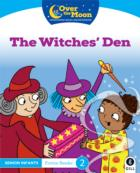 Over The Moon - The Witches' Den - Senior Infants Fiction Reader 2