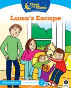 Over The Moon - Luna's Escape - Senior Infants Fiction Reader 7