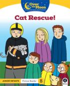 Over The Moon - Cat Rescue - Junior Infants Fiction Reader 8