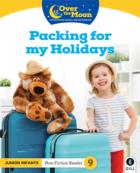 Over The Moon - Packing For My Holidays  - Junior Infants Non Fiction Reader 9