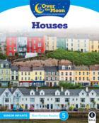 Over The Moon - Houses - Senior Infants Non Fiction Reader 5
